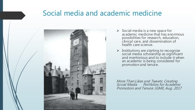 Social media and academic medicine  Social media is a new space for academic medicine that has enormous possibilities for...