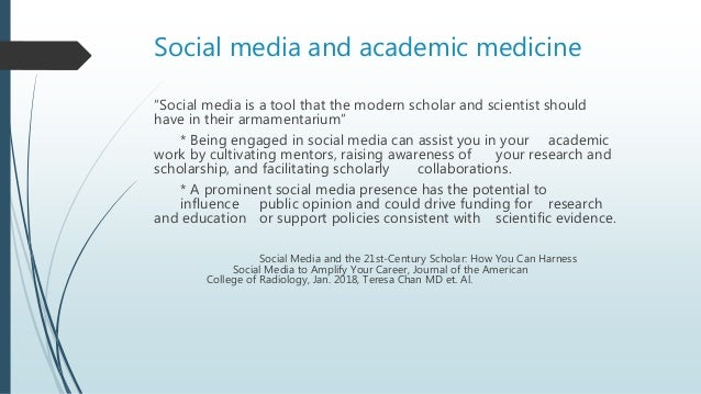 """Social media and academic medicine """"Social media is a tool that the modern scholar and scientist should have in their arma..."""