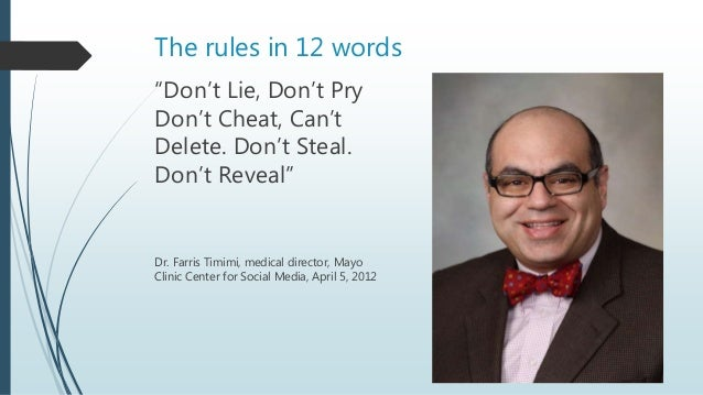 """The rules in 12 words """"Don't Lie, Don't Pry Don't Cheat, Can't Delete. Don't Steal. Don't Reveal"""" Dr. Farris Timimi, medic..."""