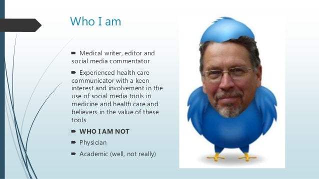 Who I am  Medical writer, editor and social media commentator  Experienced health care communicator with a keen interest...
