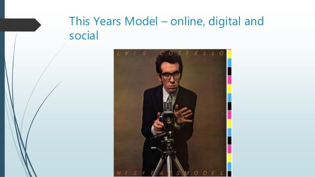 This Years Model – online, digital and social
