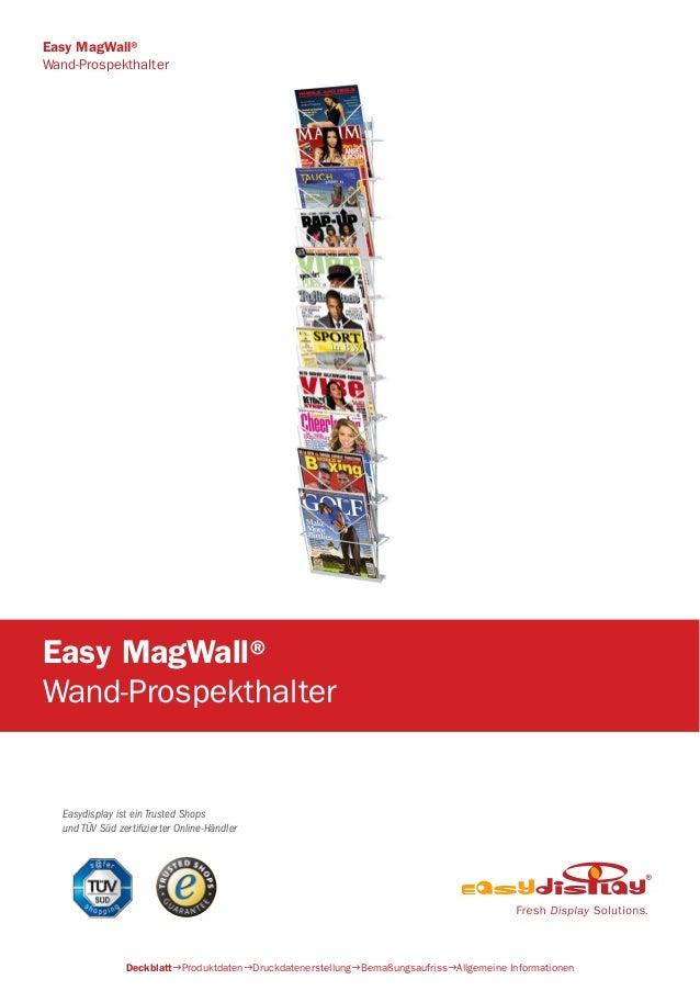 Easydisplay ist ein Trusted Shops und TÜV Süd zertifizierter Online-Händler Easy MagWall® Wand-Prospekthalter DeckblattPr...