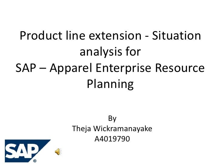 Product line extension - Situation analysis forSAP – Apparel Enterprise Resource Planning<br />By <br />ThejaWickramanayak...