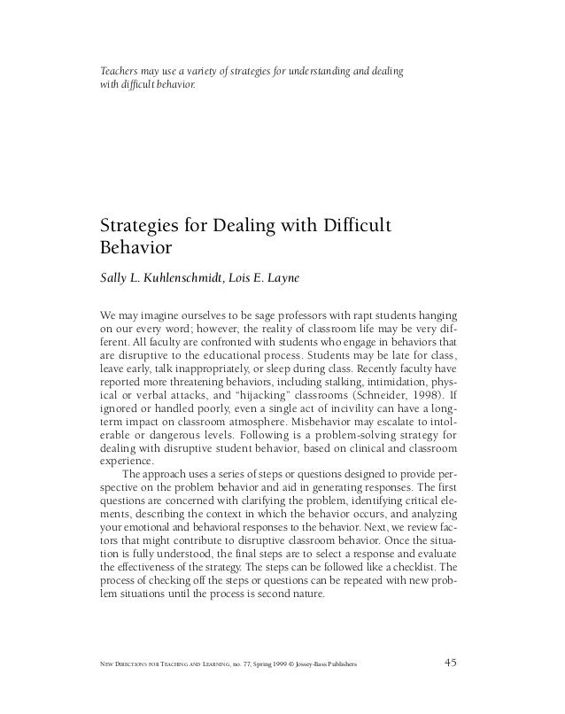 Teachers may use a variety of strategies for understanding and dealingwith difficult behavior.Strategies for Dealing with ...