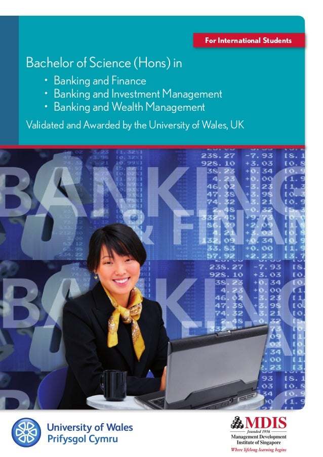 For International Students Bachelor of Science (Hons) in •	 Banking and Finance •	 Banking and Investment Management •	 Ba...