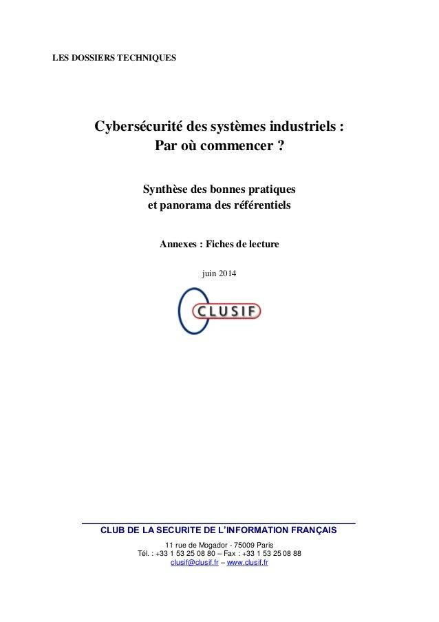 LES DOSSIERS TECHNIQUES Cybersécurité des systèmes industriels : Par où commencer ? Synthèse des bonnes pratiques et panor...