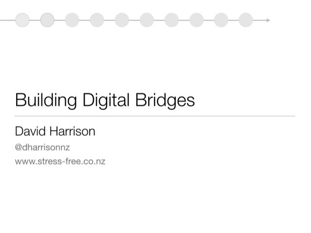UP Presentation: Building Digital Bridges