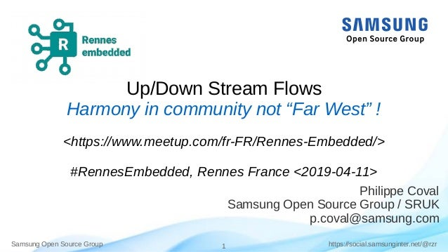 "Samsung Open Source Group 1 https://social.samsunginter.net/@rzr Up/Down Stream Flows Harmony in community not ""Far West"" ..."