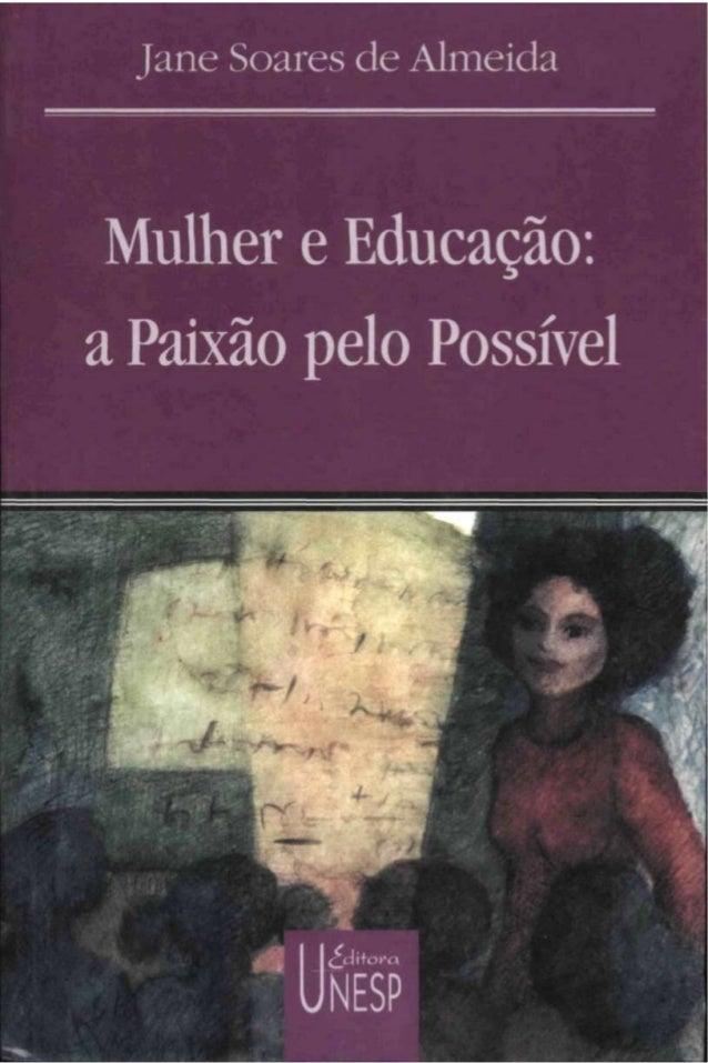 Neste livro, a autora relata, com proprie- dade, o percurso profissional feminino no campo da educação no Estado de São Pa...
