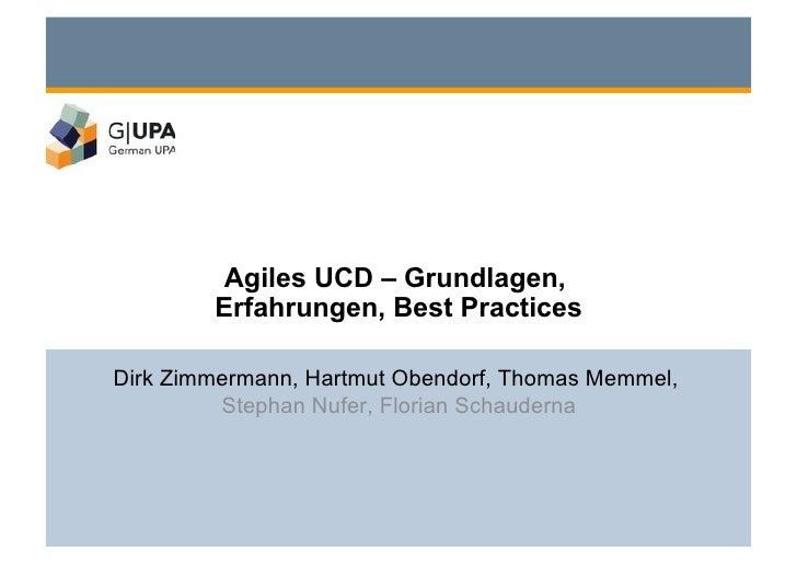 Agiles UCD – Grundlagen,         Erfahrungen, Best Practices  Dirk Zimmermann, Hartmut Obendorf, Thomas Memmel,          S...