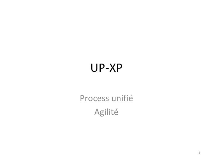 UP-XP Process unifié Agilité