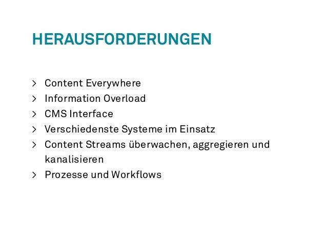 Herausforderungen  > Content Everywhere  > Information Overload  > CMS Interface  > Verschiedenste Systeme im Einsatz  > C...