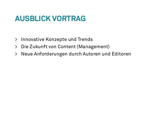 Ausblick Vortrag  > Innovative Konzepte und Trends  > Die Zukunft von Content (Management)  > Neue Anforderungen durch Aut...