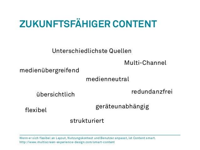 Zukunftsfähiger Content  Unterschiedlichste Quellen  Multi-Channel  medienübergreifend  übersichtlich redundanzfrei  flexi...
