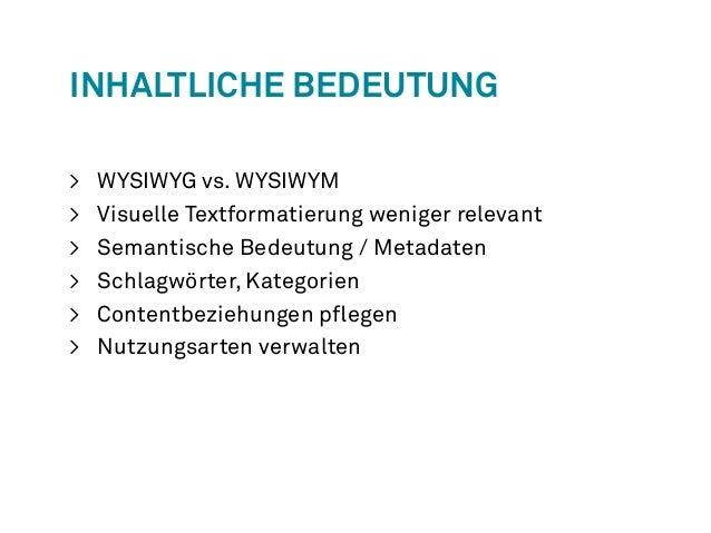 Inhaltliche Bedeutung  > WYSIWYG vs. WYSIWYM  > Visuelle Textformatierung weniger relevant  > Semantische Bedeutung / Meta...