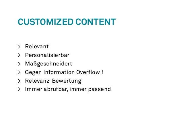 Customized Content  > Relevant  > Personalisierbar  > Maßgeschneidert  > Gegen Information Overflow !  > Relevanz-Bewertun...