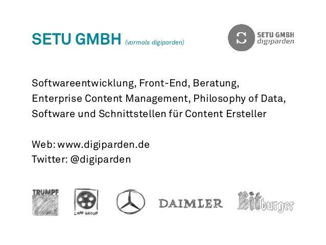 setu GmbH (vormals digiparden)  Softwareentwicklung, Front-End, Beratung,  Enterprise Content Management, Philosophy of Da...