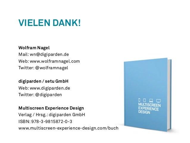 Vielen Dank!  Wolfram Nagel  Mail: wn@digiparden.de  Web: www.wolframnagel.com  Twitter: @wolframnagel  digiparden / setu ...