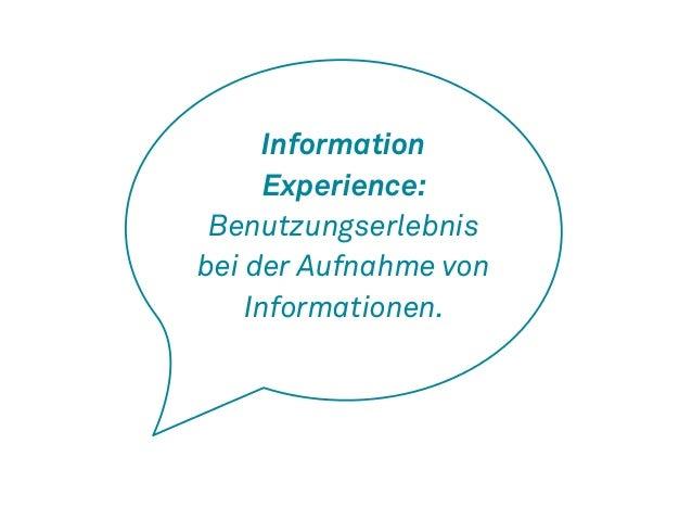 Information  Experience:  Benutzungserlebnis  bei der Aufnahme von  Informationen.