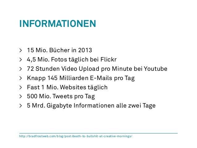 Informationen  > 15 Mio. Bücher in 2013  > 4,5 Mio. Fotos täglich bei Flickr  > 72 Stunden Video Upload pro Minute bei You...