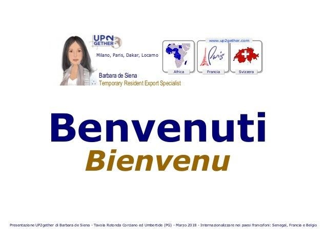 Benvenuti Bienvenu Africa SvizzeraFrancia Barbara de Siena Temporary Resident Export Specialist∴ Milano, Paris, Dakar, Loc...