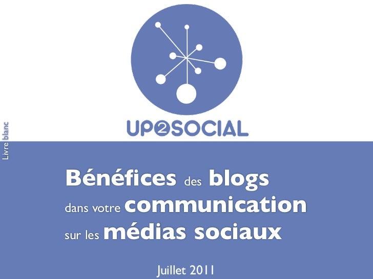 Livre blanc              Bénéfices des blogs              dans votre communication              sur les médias sociaux     ...