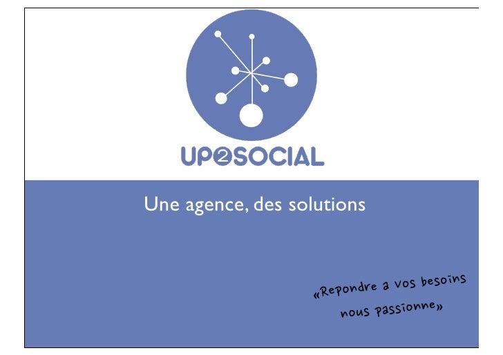 Une agence, des solutions                   «Repondr   eaVosbesoins                       n ouspassionne»