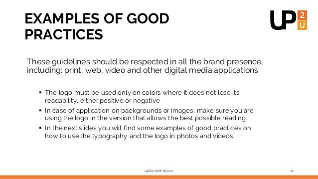 EXAMPLES OF GOOD PRACTICES These guidelines should be respected in all the brand presence, including: print, web, video an...