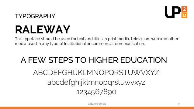 TYPOGRAPHY RALEWAY A FEW STEPS TO HIGHER EDUCATION ABCDEFGHIJKLMNOPQRSTUWVXYZ abcdefghijklmnopqrstuwvxyz 1234567890 up2uni...