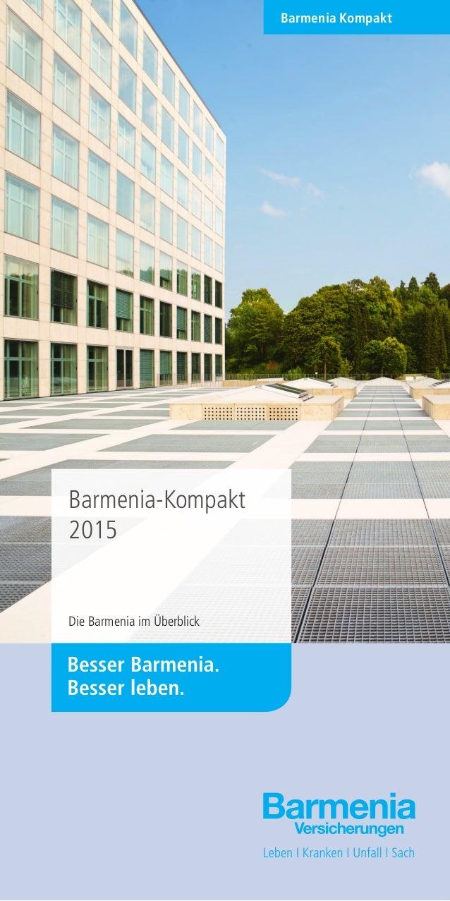 Barmenia-Kompakt 2015 Die Barmenia im Überblick Barmenia Kompakt