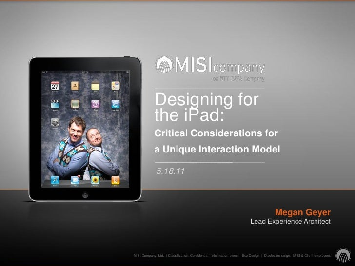 Designing for             the iPad:             Critical Considerations for             a Unique Interaction Model        ...