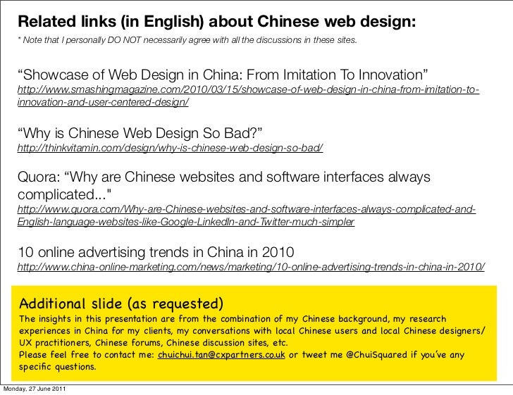 Related links (in English) about Chinese web design:    * Note that I personally DO NOT necessarily agree with all the dis...