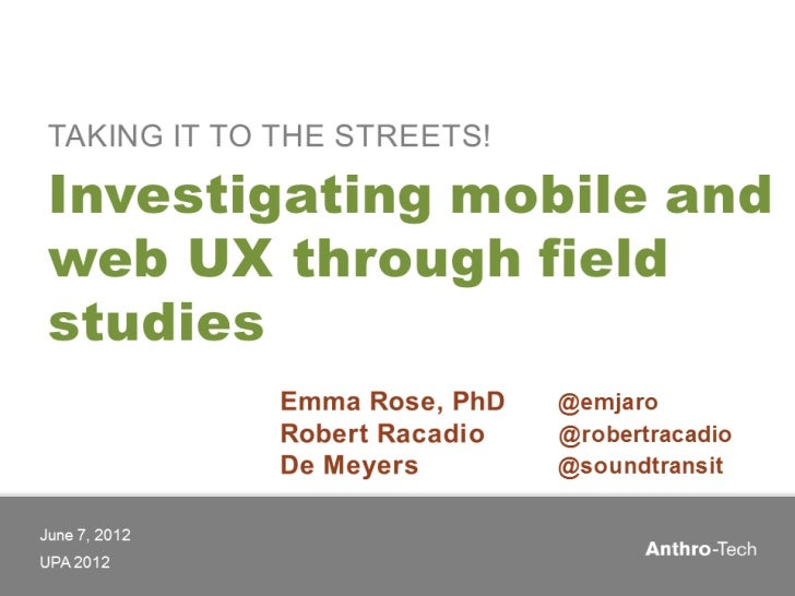 Taking it to the streets: Investigating mobile and web UX through field studies