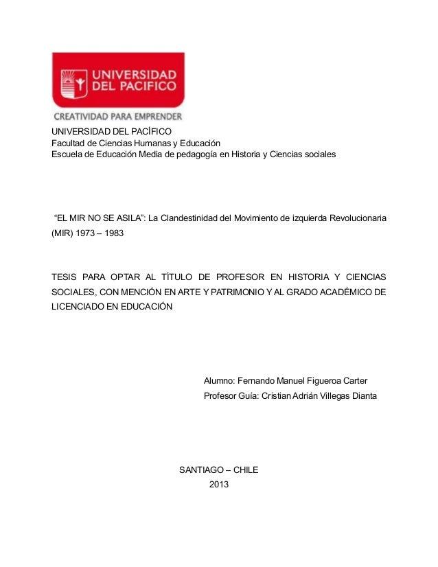 UNIVERSIDAD DEL PACÍFICO Facultad de Ciencias Humanas y Educación Escuela de Educación Media de pedagogía en Historia y Ci...