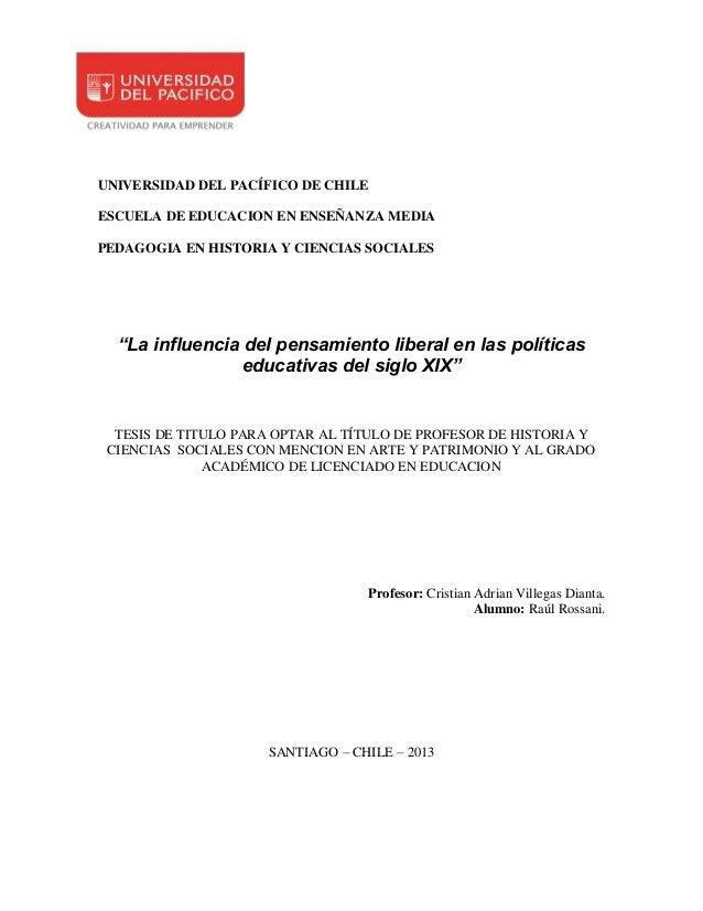"""UNIVERSIDAD DEL PACÍFICO DE CHILE ESCUELA DE EDUCACION EN ENSEÑANZA MEDIA PEDAGOGIA EN HISTORIA Y CIENCIAS SOCIALES  """"La i..."""