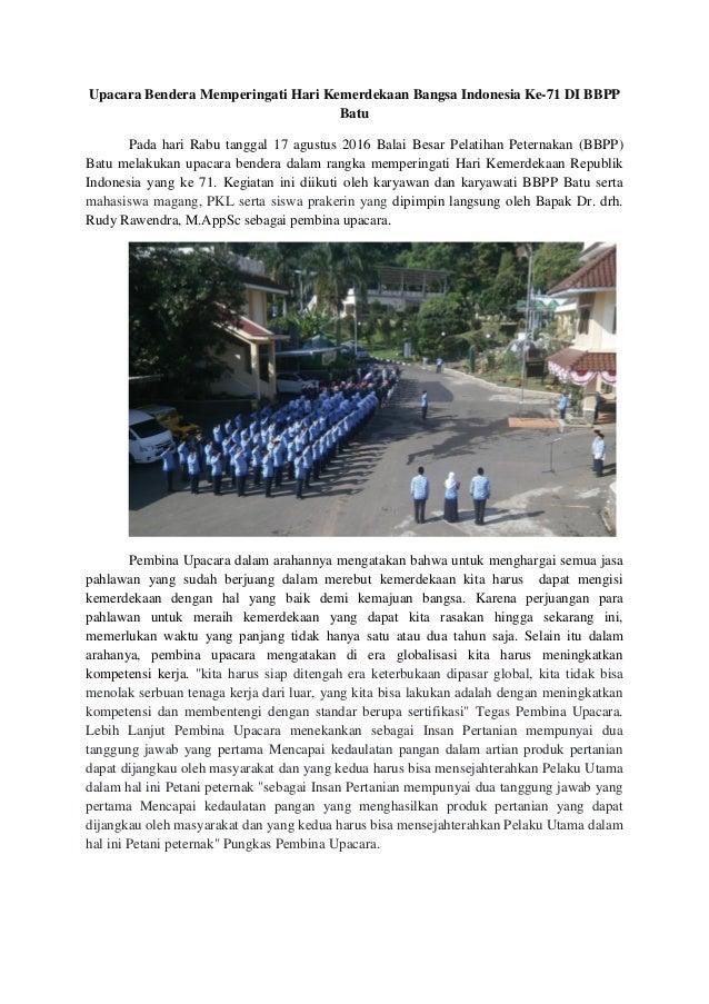 Upacara Bendera Memperingati Hari Kemerdekaan Bangsa Indonesia Ke-71 DI BBPP Batu Pada hari Rabu tanggal 17 agustus 2016 B...