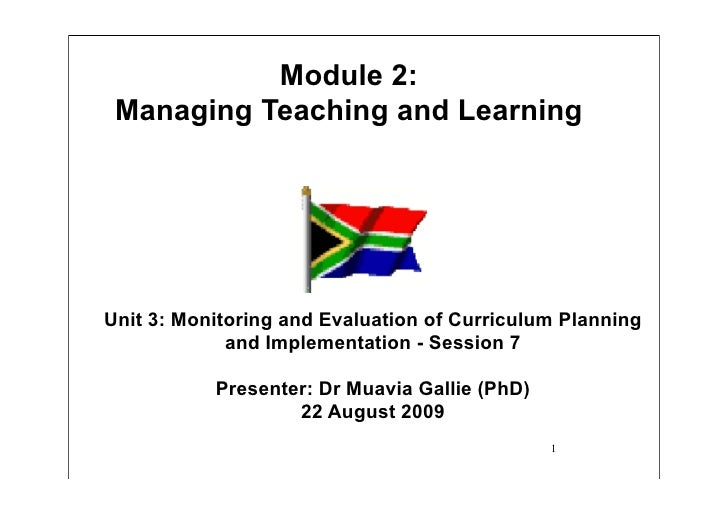 Module 2:  Managing Teaching and Learning     Unit 3: Monitoring and Evaluation of Curriculum Planning              and Im...