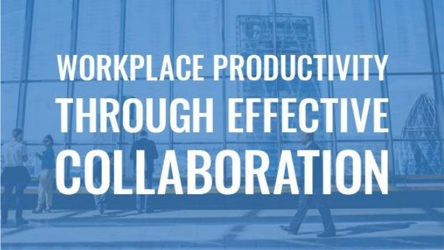 What impacts Workplace Productivity? First,