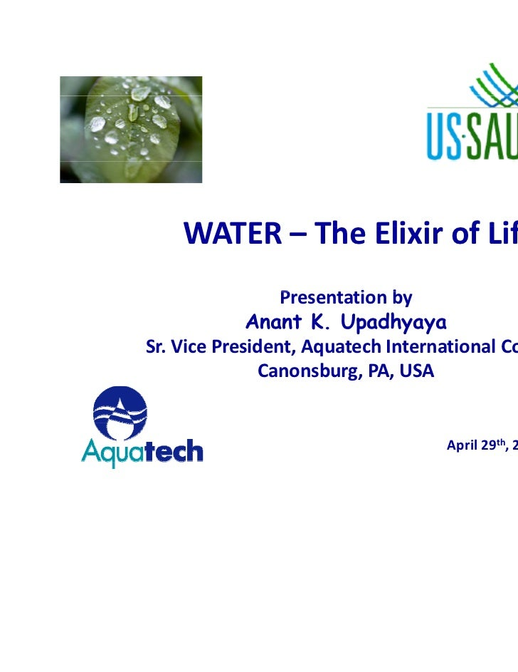 water: the elixir of life essay Water is the elixir of life cvraman gave an importance task on the water that water gives beauty to the nature such that when sun shines or sets, that rays in the pond or river gives beautiful, tremendous vision to us.