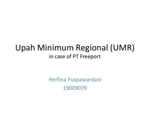 Upah Minimum Regional (UMR) in case of PT Freeport Herfina Puspawardani 19009079