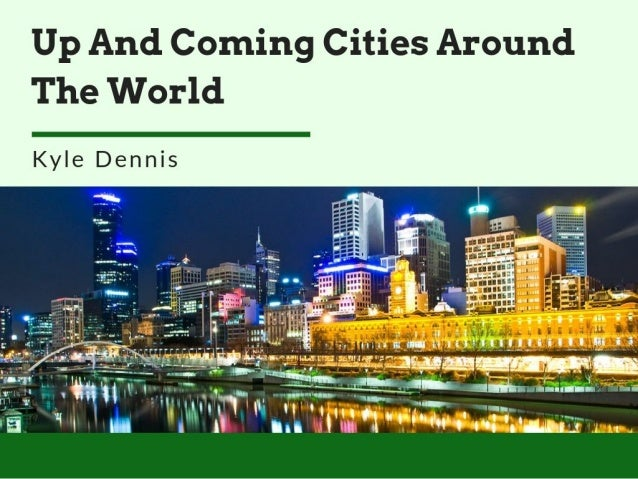 Up And Coming Cities Around The World