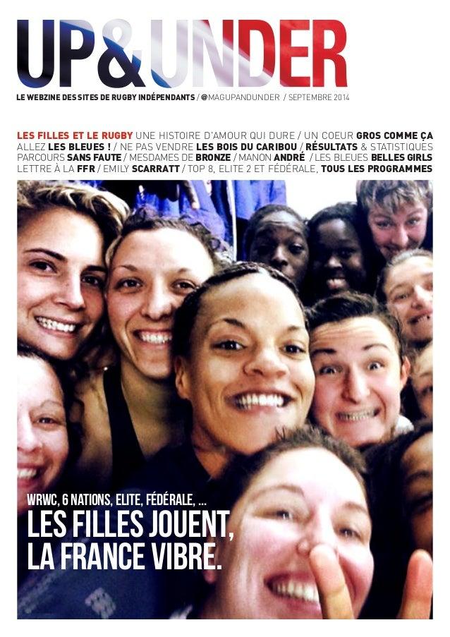 Le webzine des sites de rugby indépendants / @magUpAndUnder / septembre 2014  Les fill es et le rugby une histoire d'amour...