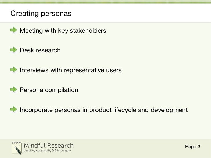 Creating personas <ul><li>Meeting with key stakeholders </li></ul><ul><li>Desk research </li></ul><ul><li>Interviews with ...