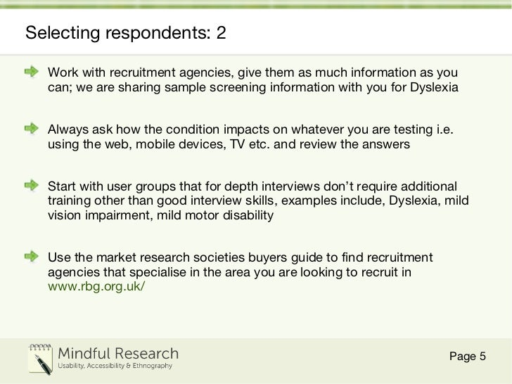 Selecting respondents: 2 <ul><li>Work with recruitment agencies, give them as much information as you can; we are sharing ...
