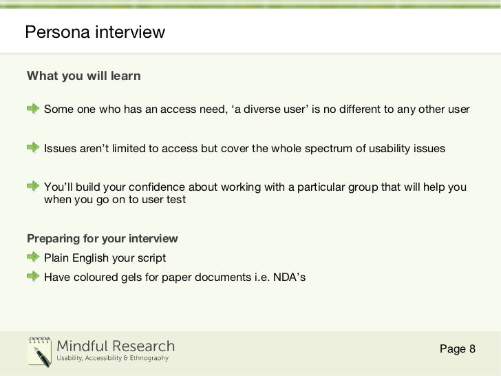 Persona interview <ul><li>What you will learn </li></ul><ul><li>Some one who has an access need,  ' a diverse user '  is n...