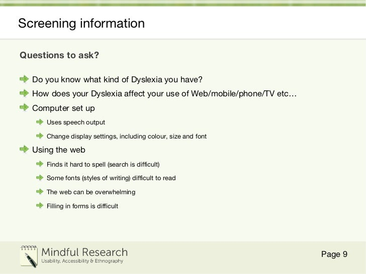 Screening information <ul><li>Questions to ask? </li></ul><ul><li>Do you know what kind of Dyslexia you have? </li></ul><u...