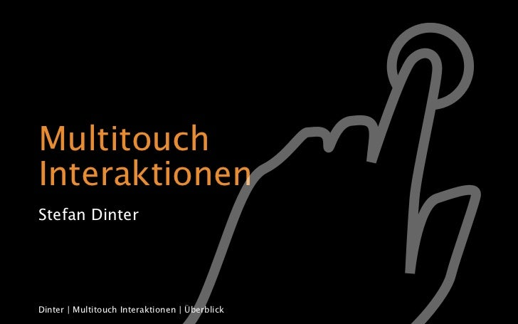 MultitouchInteraktionenStefan DinterDinter | Multitouch Interaktionen | Überblick
