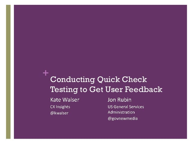 +    Conducting Quick Check    Testing to Get User Feedback