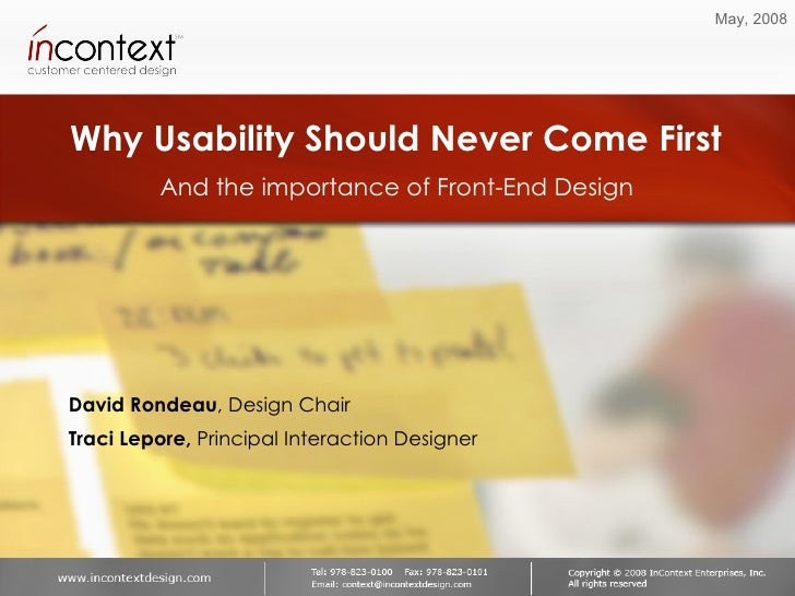 Why Usability Should Never Come First And the importance of Front-End Design May, 2008 David Rondeau , Design Chair Traci ...