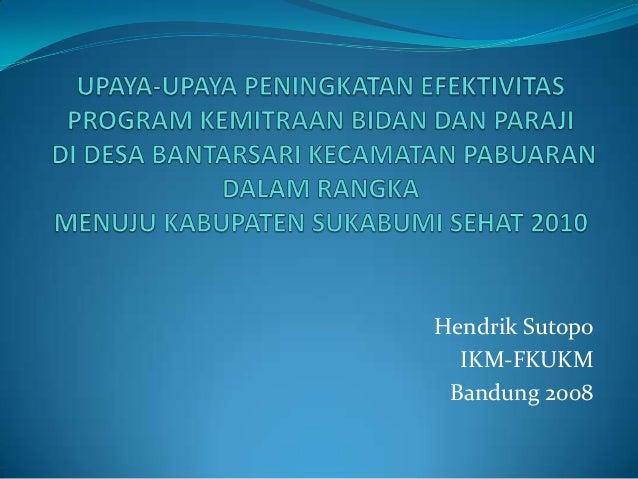Hendrik Sutopo  IKM-FKUKM Bandung 2008